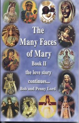 The Many Faces Of Mary Book 2 By Bob And Penny Lord